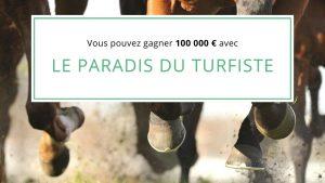 Read more about the article Vous pouvez gagner 100 000 € avec LE PARADIS DU TURFISTE