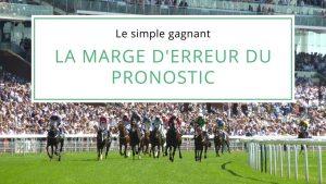 Read more about the article Le simple gagnant : la marge d'erreur du pronostic